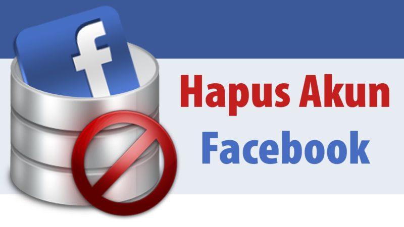 Cara Hapus Akun Facebook Untuk Sementara Atau Permanen